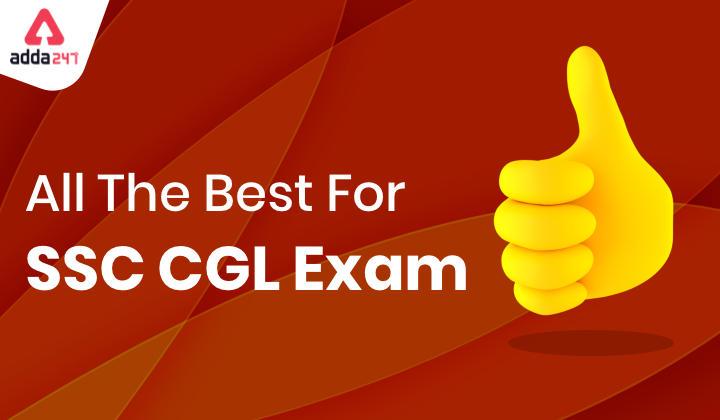 SSC CGL की परीक्षा देने वाले सभी छात्रों को हमारी तरफ से All The Best_40.1