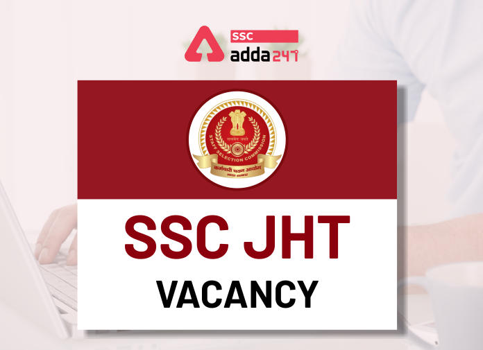 SSC JHT भर्ती फाइनल वैकेंसी घोषित : जानिए कितनी है SSC JHT 2020 की फाइनल वैकेंसी_40.1