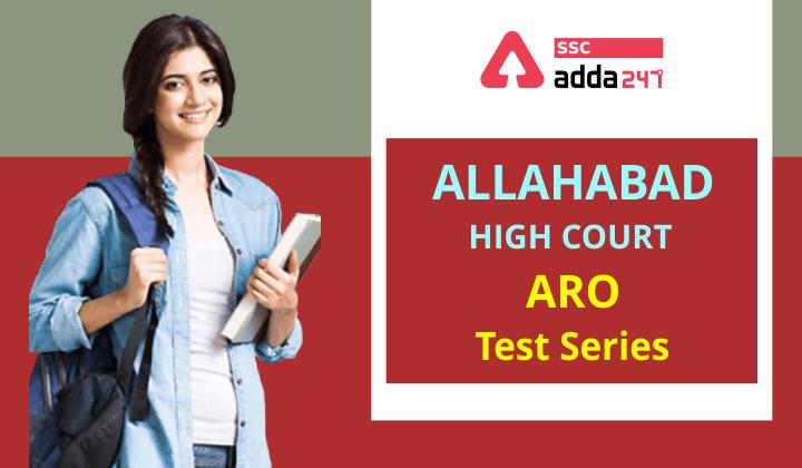इलाहाबाद हाईकोर्ट ARO टेस्ट सीरीज : पायें 80% की छूट; ऑफर केवल आज के लिए मान्य ; कोड-PRAC80_40.1
