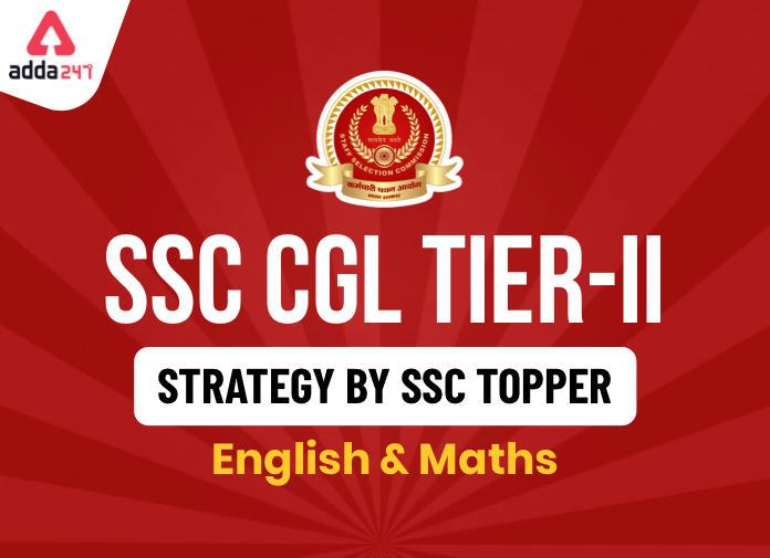 SSC CGL Tier 2 Strategy : जानिए क्या हैं अंग्रेजी और गणित के लिए SSC टॉपर की SSC CGL टियर-2 स्ट्रेटजी_40.1