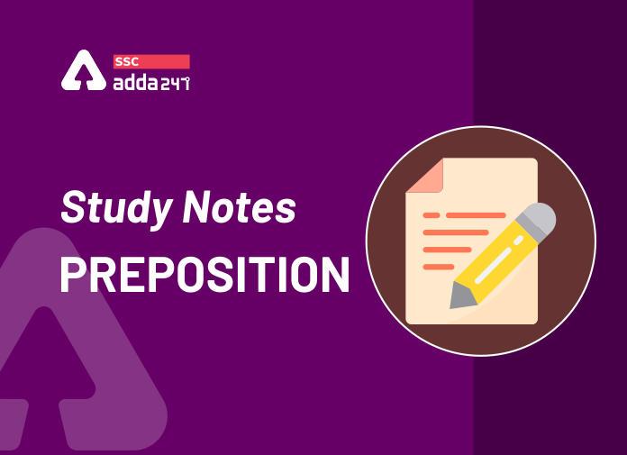 Preposition का स्टडी नोट्स : जानिए इसके प्रकार, नियम, प्रयोग से जुड़ी सभी जानकारी_40.1