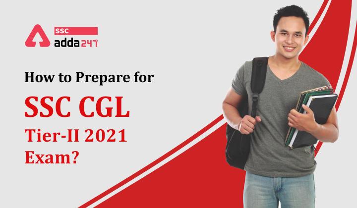जानिए SSC CGL टियर II परीक्षा की तैयारी कैसे करें?_40.1