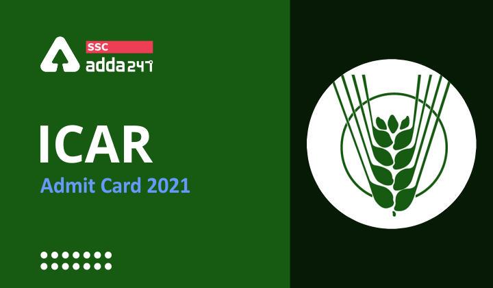 ICAR Admit Card 2021 जल्द होगा जारी_40.1