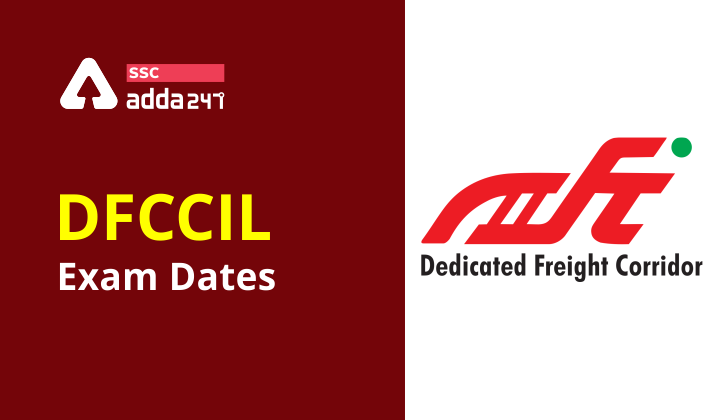 DFCCIL की परीक्षा तिथि घोषित : यहाँ देखें ऑफिसियल नोटिस_40.1