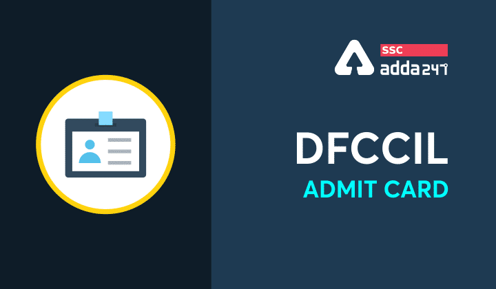 DFCCIL Admit Card 2021 जारी : यहाँ से करें DFCCIL Admit Card डाउनलोड_40.1