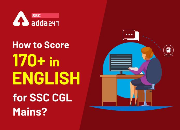 जानिए 80 दिनों में SSC CGL टियर 2 परीक्षा के अंग्रेजी में 170+ स्कोर कैसे करें?_40.1