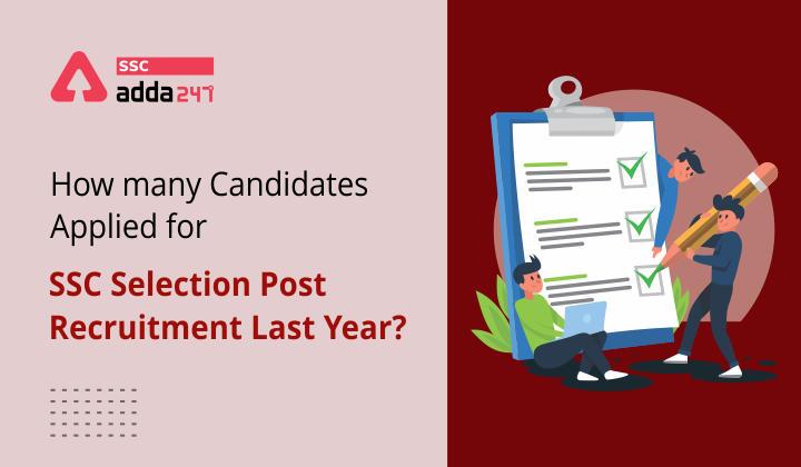 जानिए पिछले साल एसएससी सलेक्शन पोस्ट भर्ती के लिए कितने उम्मीदवारों ने अप्लाई किया था? (How many Candidates applied for SSC Selection Post Recruitment Last Year?)_40.1