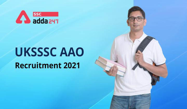 UKSSSC AAO Recruitment 2021 in Hindi : UKSSSC AAO भर्ती 2021 में AAO की 423 वैकेंसी के लिए करें अप्लाई_40.1