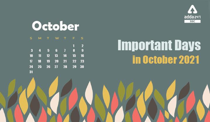 Important Days in October 2021 : यहाँ देखें अक्टूबर की महत्वपूर्ण राष्ट्रीय और अंतर्राष्ट्रीय तिथियाँ_40.1