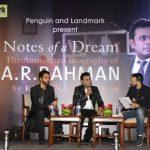 """Notes of a Dream: The Authorized Biography of A.R. Rahman"" By Krishna Trilok Launched"