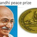 Gandhi Peace Prize Conferred for Last 4 Years