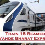 India's Fastest Indigenous Train Renamed As Vande Bharat Express