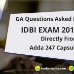 GA Questions Asked In IDBI Exam 2019 Directly From Adda 247 Capsule