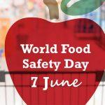 World Food Safety Day: 7 June