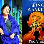 "A new book titled ""Being Gandhi"" by Paro Anand to mark Gandhi's 150th birth anniversary"