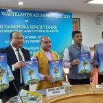 Agriculture Minister releases 5th edition of Wastelands Atlas 2019