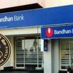 RBI allows Bandhan Bank to open new branches without prior permission