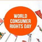 World Consumer Rights Day observed globally on 15th March