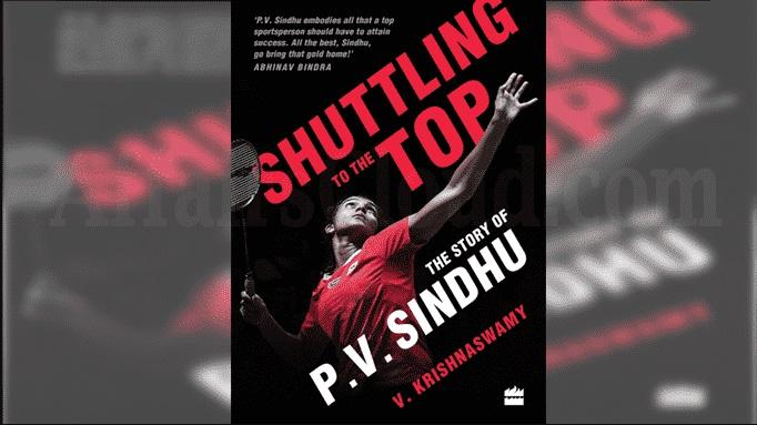 """A book titled """"Shuttling to the Top: The Story of P.V. Sindhu"""", released_40.1"""