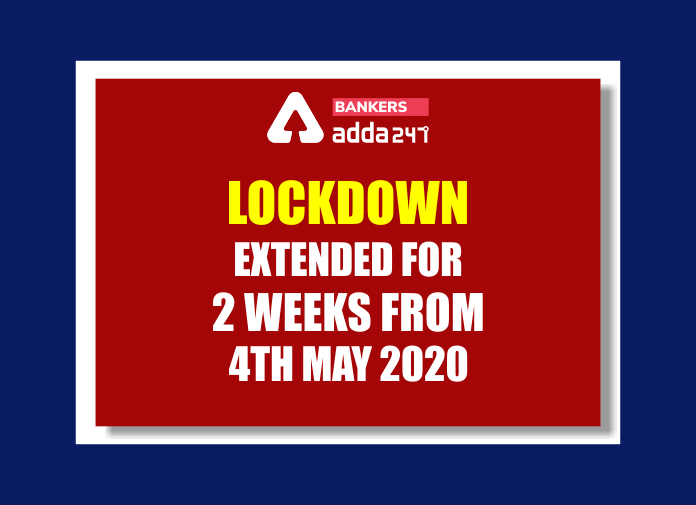 Lockdown extended for further period of two weeks from 4th May 2020_40.1