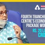 "FM announces 4th tranche of measures for ""Aatmanirbhar Bharat Abhiyan"""