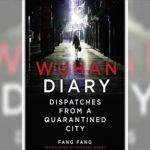"A Book titled ""Wuhan Diary: Dispatches from a Quarantined City"" authored by Fang Fang"