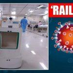 SCR develops 'Rail-Bot' to provide better health care to COVID patients