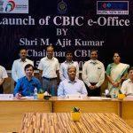 "CBIC Chairman M. Ajit Kumar launches ""e-Office"" application"