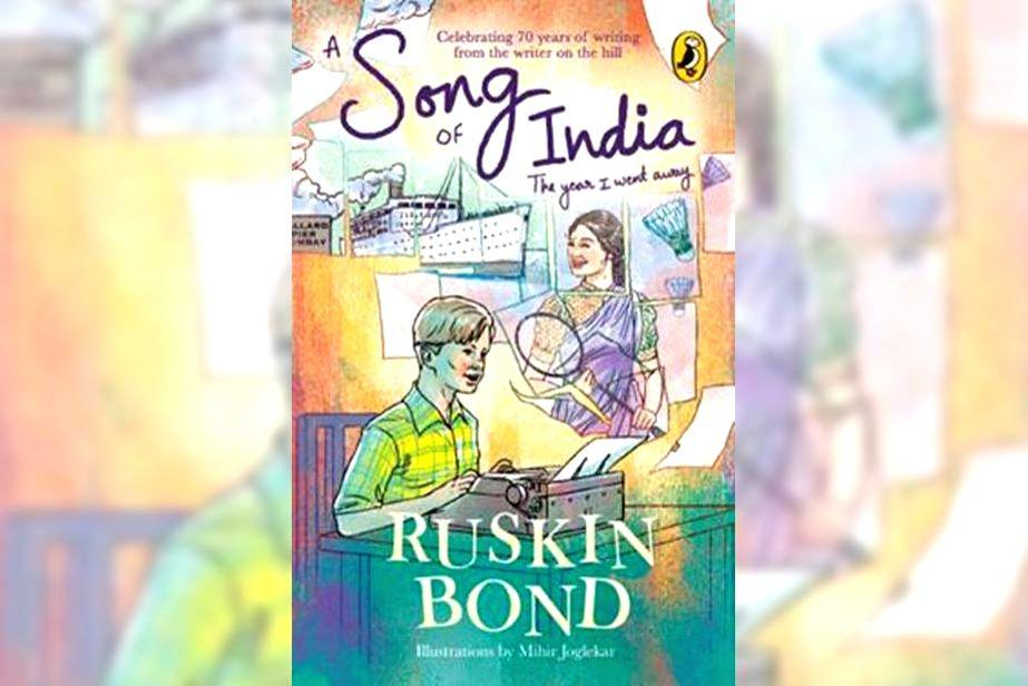 A book titled 'A Song of India' authored by Ruskin Bond to be released_40.1