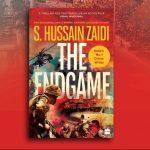 "A book titled ""The Endgame"" authored by Hussain Zaidi"