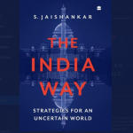"""The India Way: Strategies for an Uncertain World"" authored by Dr. S Jaishankar"