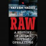 A book titled 'RAW: A History of India's Covert Operations' authored by Yatish Yadav