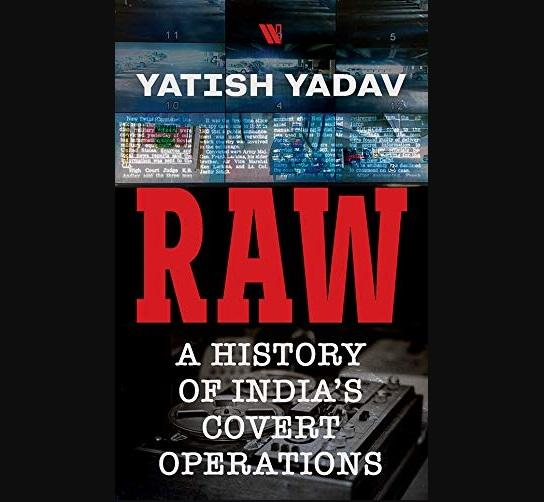 A book titled 'RAW: A History of India's Covert Operations' authored by Yatish Yadav_40.1