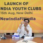 "Kiren Rijiju launches initiative ""Fit India Youth Clubs"""