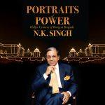 NK Singh launches his autobiography 'Portraits Of Power'