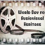 World Day for Audiovisual Heritage: 27 October