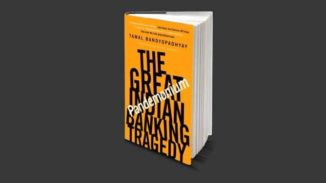 """A book titled """"Pandemonium: The Great Indian Banking Tragedy"""" by T. Bandyopadhyay_40.1"""