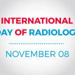 International Day of Radiology: 08 November