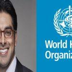 Anil Soni appointed first CEO of The WHO Foundation
