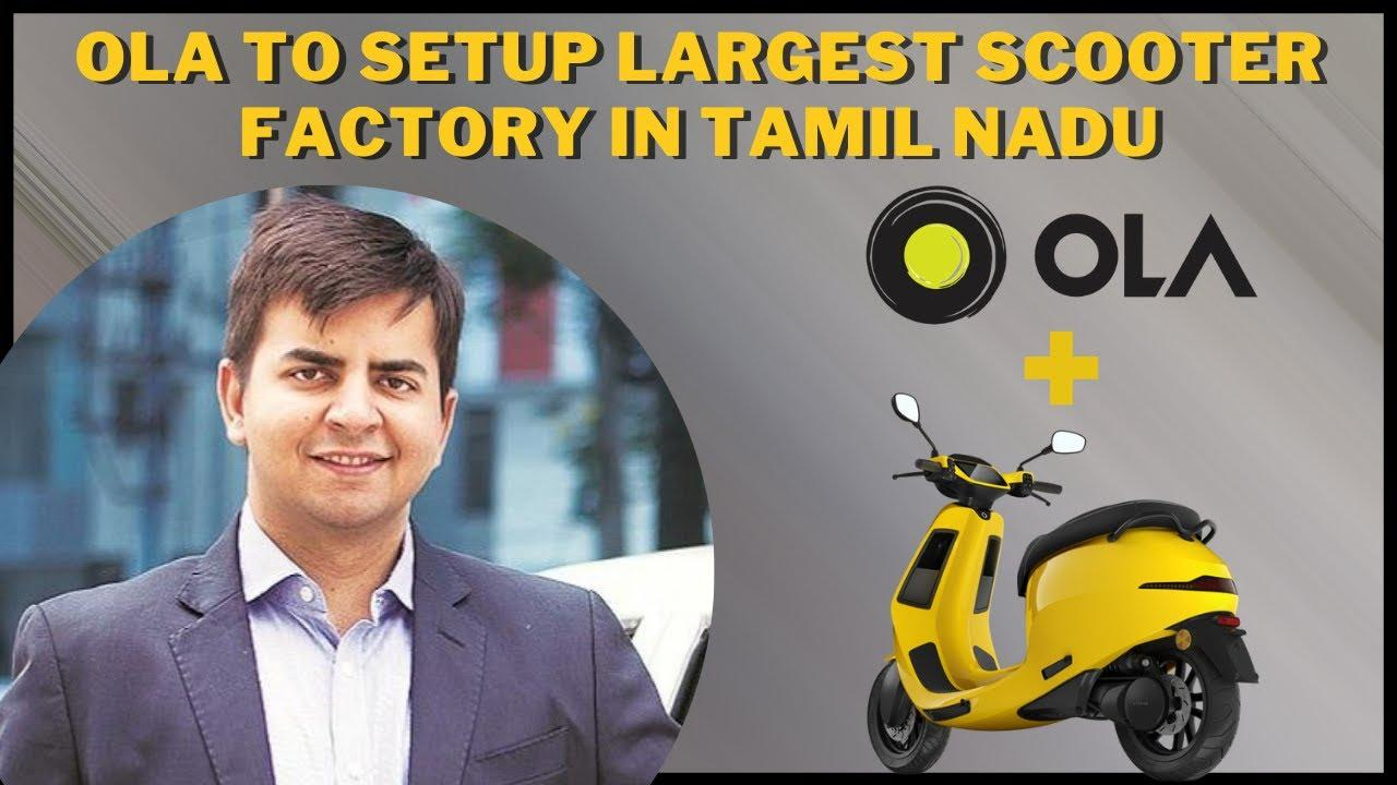 Ola to set up world's largest scooter factory in Tamil Nadu_40.1