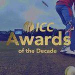 ICC Awards of the Decade 2020 announced