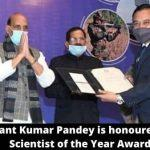 "Hemant Kumar Pandey gets DRDO's ""Scientist of the Year"" award"