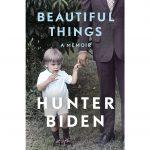Hunter Biden to Release Memoir 'Beautiful Things'