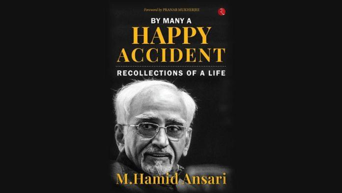 'By Many a Happy Accident: Recollections of a Life' authored by M Hamid Ansari_40.1