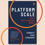 """Platform Scale: For a Post-Pandemic World"" authored by Sangeet Paul Choudhary"