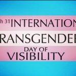 International Transgender Day of Visibility: 31st March