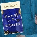 "A book titled ""Names of the Women"" by Jeet Thayil"