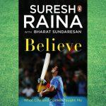 Suresh Raina's memoir 'Believe' to release in 2021