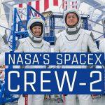 NASA to launch SpaceX Crew 2 on April 22