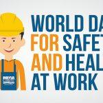World Day for Safety and Health at Work: 28 April